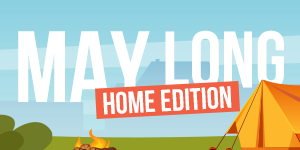 May Long Home Edition