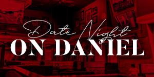 Date Night on Daniel